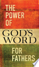 The Power Of God S Word For Fathers