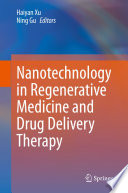 Nanotechnology in Regenerative Medicine and Drug Delivery Therapy