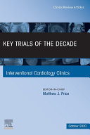 Key Trials of the Decade, An Issue of Interventional Cardiology Clinics, E-Book