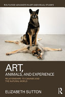 Art, Animals, and Experience