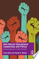 Anti Racist Educational Leadership and Policy
