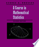 A Course In Mathematical Statistics