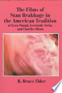 The Films Of Stan Brakhage In The American Tradition Of Ezra Pound Gertrude Stein And Charles Olson PDF