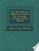 Der Konflikt Der Modernen Kultur, Ein Vortrag - Primary Source Edition