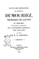 Suite des Memoires du general Dumouriez, Memoires de Louvet et memoires pour servir a l'histoire de la convention national par Daunou