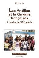 Les Antilles et la Guyane françaises à l'aube du XXIè siècle [Pdf/ePub] eBook