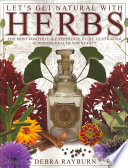 """Let's Get Natural with Herbs"" by Debra Rayburn"
