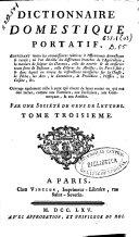 Dictionnaire domestique portatif, contenant toutes les connaissances relatives a l'oeconomie domestique & rurale ...