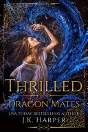 Thrilled: Dragon Mates 2 (Dragon Shifter Romance Series)