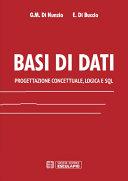 Basi di Dati. Progettazione Concettuale, Logica e SQL