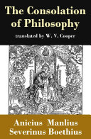 The Consolation of Philosophy  translated by W  V  Cooper
