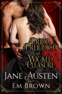 Pride, Prejudice & Wicked Pleasure