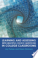Learning and Assessing with Multiple Choice Questions in College Classrooms Book