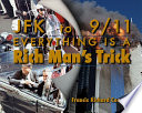 JFK to 911 Everything Is A Rich Man s Trick