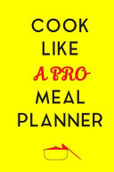 Cook Like A Pro Meal Planner