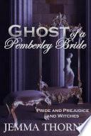 Ghost of a Pemberley Bride