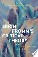 Erich Fromm s Critical Theory