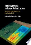 Resistivity and Induced Polarization