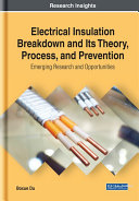 Electrical Insulation Breakdown and Its Theory, Process, and Prevention: Emerging Research and Opportunities [Pdf/ePub] eBook