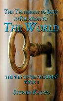 The Testimony of Jesus Christ in Relation to the World