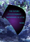 The Future of Post-Human Mathematical Logic