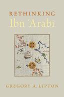 Rethinking Ibn  Arabi