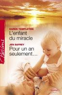 L'enfant du miracle - Pour un an seulement... (Harlequin Passions)