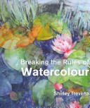 Breaking the Rules of Watercolour