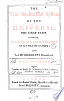 The True Intellectual System Of The Universe The First Part Wherein All The Reason And Philosophy Of Atheism Is Confuted And Its Impossibility Demonstrated By R Cudworth D D