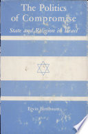 The Politics Of Compromise State And Religion In Israel