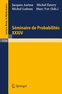 Seminaire de Probabilites XXXIV