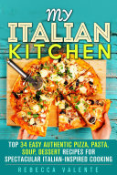 My Italian Kitchen  Top 34 Easy Authentic Pizza  Pasta