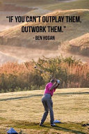 If You Can t Outplay Them  Outwork Them  Book