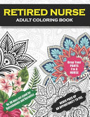 Retired Nurse Adult Coloring Book