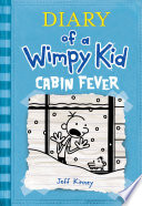 Cabin Fever  Diary of a Wimpy Kid  6