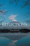 Reflections: a Spiritual Anthology on Human Wholeness