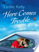 Here Comes Trouble  Mills   Boon M B