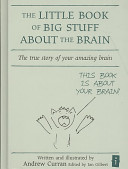The Little Book of Big Stuff about the Brain Book
