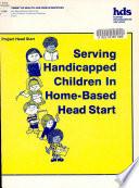 Serving Handicapped Children in Home based Head Start