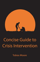 Concise Guide to Crisis Intervention Book