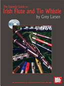 Essential Guide to Irish Flute and Tin Whistle