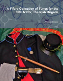 Fifers Collection of Tunes for the 69th Nysv  the Irish Brigade
