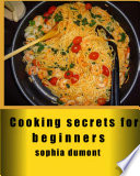 Cooking secrets for beginners Book PDF