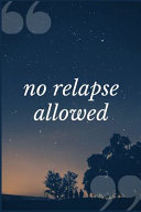 No Relapse Allowed: A Self-Mutilation and Self Hurt Addiction Recovery ...  - Amelia Johnson - Google Books