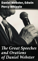 The Great Speeches and Orations of Daniel Webster Pdf/ePub eBook
