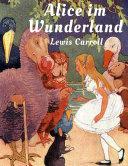 Alice im Wunderland: Vollständige Ausgabe mit Illustrationen von ...
