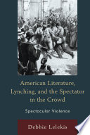 American Literature  Lynching  and the Spectator in the Crowd