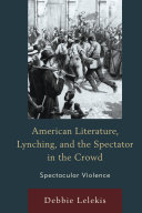 American Literature, Lynching, and the Spectator in the Crowd Pdf/ePub eBook