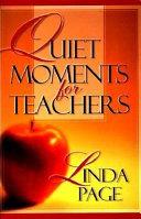 Quiet Moments for Teachers