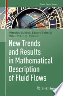 New Trends and Results in Mathematical Description of Fluid Flows